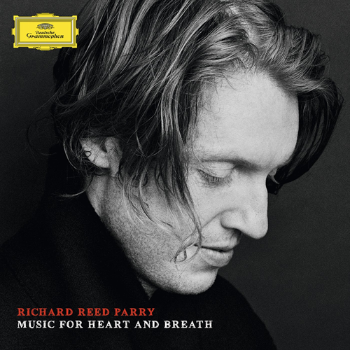 Richard Reed Parry - Music For Heart & Breath (VINYL)