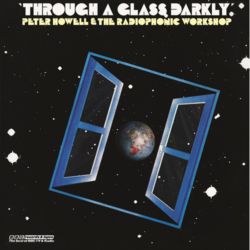 BBC Radiophonic - Through A Glass, Darkly (VINYL - 180 gram)