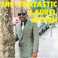 The Fantastic Laurel Aitken (VINYL)