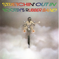 Stretchin' Out In Bootsy's Rubber Band (VINYL - 180 gram)
