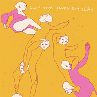 Clap Your Hands Say Yeah - 10th Anniversary Edition (VINYL)
