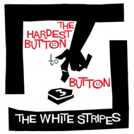 "The Hardest Button to Button (VINYL - 7"")"