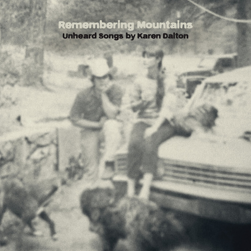 Remembering Mountains: Unheard Songs By Karen Dalton (VINYL)