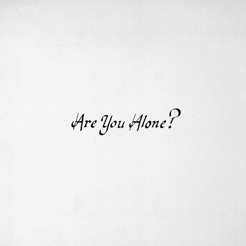 Are You Alone? (VINYL)