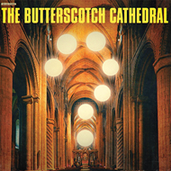 The Butterscotch Cathedral (VINYL)