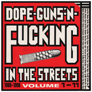 Dope-Guns-N-Fucking In The Streets 1988-1998 Volume 1-11 (VINYL - 3LP)