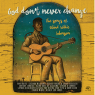 God Don't Never Change: The Songs Of Blind Willie Johnson (VINYL)