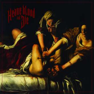 Heave, Blood And Die - Limited Edition (VINYL - White)