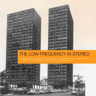 The Low Frequency In Stereo - Limited Edition (VINYL)