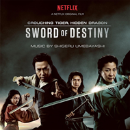 Crouching Tiger, Hidden Dragon: Sword Of Destiny (VINYL - 2LP - 180 gram)