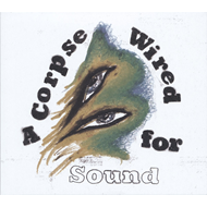 Produktbilde for A Corpse Wired For Sound (VINYL)