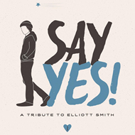 Say Yes! - A Tribute To Elliott Smith - Limited Edition (VINYL)