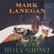 Whiskey For The Holy Ghost (VINYL)