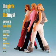 The Girls Want The Boys! - Sweden's Beat Girls 1966-1970 (VINYL - 180 gram)
