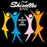 The Shirelles Sing To Trumpets And Strings (VINYL)