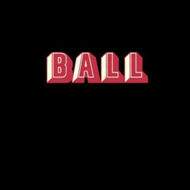 Ball - Limited Edition (VINYL)