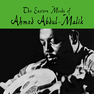 The Eastern Moods Of Ahmed Abdul-Malik - Limited Edition (VINYL)