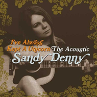 I've Always Kept A Unicorn - The Acoustic Sandy Denny (VINYL - 2LP - 180 gram)