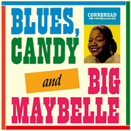 Blues, Candy And Big Maybelle (VINYL - 180 gram)