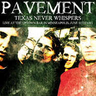 Texas Never Whispers: Live At The Uptown Bar, June 1992 (VINYL)