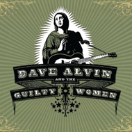 Dave Alvin And The Guilty Women (VINYL - 2LP)