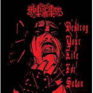 "Destroy Your Life For Satan - Limited Edition (VINYL - 10"")"