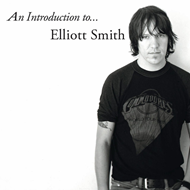 An Introduction To...Elliot Smith (VINYL - 180 gram)