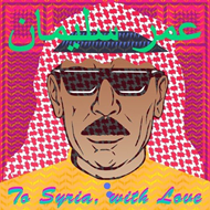 To Syria With Love (VINYL)