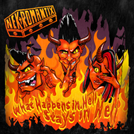 What Happens In Hell Stays In Hell (VINYL)
