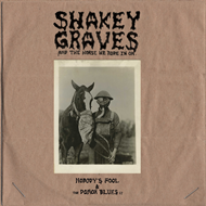Shakey Graves And The Horse He Rode In On (VINYL - 2LP)
