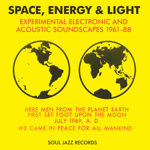 Space, Energy & Light: Experiental Electronic And Acoustic Soundscapes 1961-88 (VINYL - 3LP)