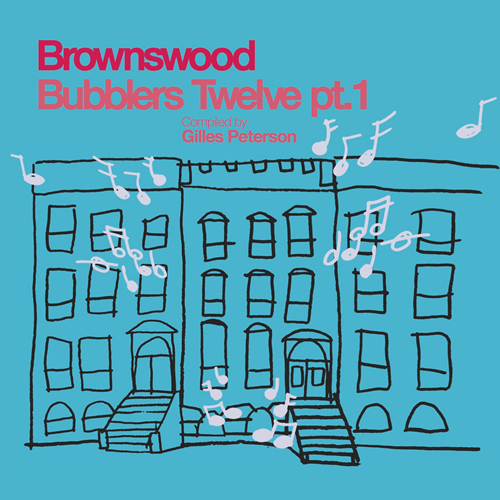 Brownswood Bubblers Twelve Pt.1 - Compiled By Gilles Peterson (VINYL)
