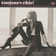 Toujours Chic! More French Girl Singers Of The 1960s (VINYL)