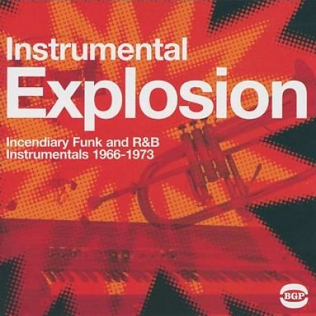 Instrumental Explosion: Incendiary Funk And R&B Instrumentals 1966-1973 (VINYL - 2LP)