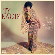 Wear Your Natural, Baby (VINYL)