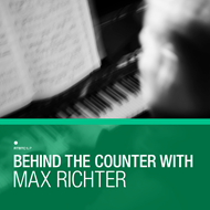 Behind The Counter With Max Richter (VINYL - 3LP)