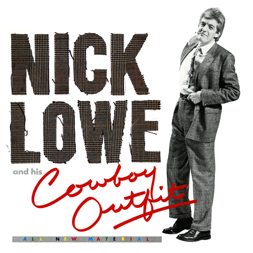 "Nick Lowe And His Cowboy Outfit (VINYL + 7"")"