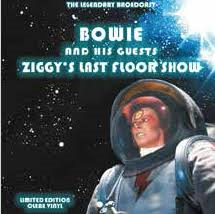 Ziggy's Last Floor Show - The Legendary Broadcast (VINYL)