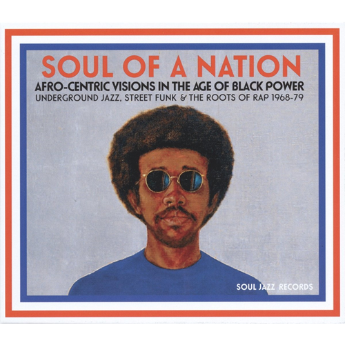 Soul Of A Nation: Afro-Centric Visions In The Age Of Black Power - Underground Jazz, Street Funk & T (VINYL - 2LP)