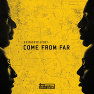 A Kingston Story:Come From Far (VINYL)
