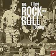 "The First Rock & Roll Record (VINYL - 4LP + 3CD + 7"")"