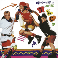 Oooooohhh...On The Tlc Tip (VINYL - 180 gram)