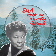 Ella Wishes You A Swinging Christmas (VINYL - Picture Disc)