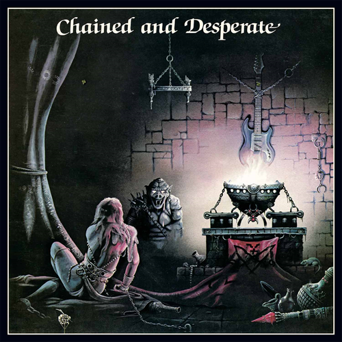 Chained And Desperate - Limited Edition (VINYL - Transparent Ultra Clear)