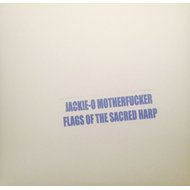 Flags Of The Sacred Harp (VINYL)