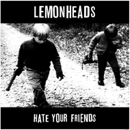 Hate Your Friends (VINYL - Yellow)