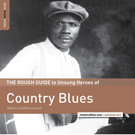 The Rough Guide To Unsung Heroes Of Country Blues (Reborn And Remastered) (VINYL)
