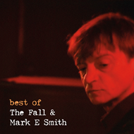 Best Of The Fall & Mark E. Smith (VINYL)