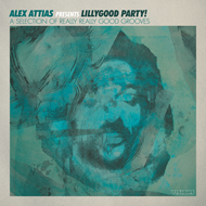 Alex Attias Presents Lillygood Party! - A Selection Of Really Really Good Grooves (VINYL - 2LP)