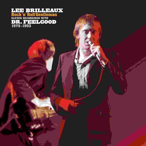 Lee Brilleaux - Rock 'n' Roll Gentleman (Eleven Recordings With Dr. Feelgood 1975-1993) (VINYL)